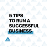 5-tips-to-run-a-successful-business